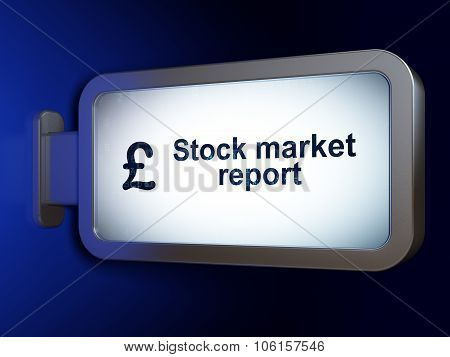 Currency concept: Stock Market Report and Pound on billboard background