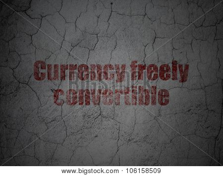 Currency concept: Currency freely Convertible on grunge wall background