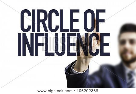 Business man pointing the text: Circle of Influence