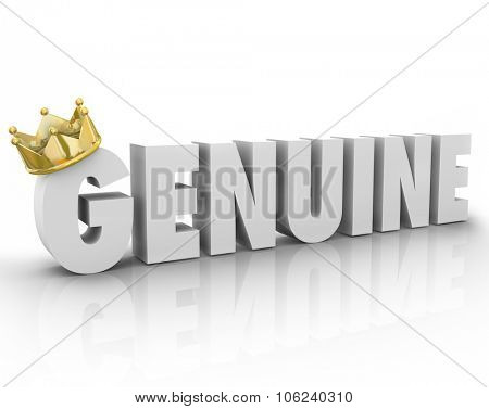 Genuine word in 3d white letters with gold crown to illustrate something is authentic, original, true, sincere or official