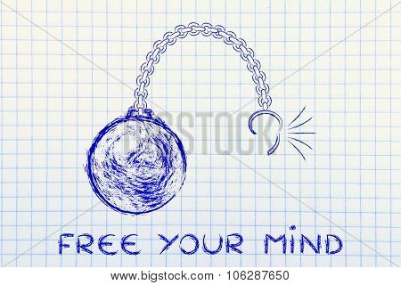 Broken Chain With Ball And Text Free Your Mind