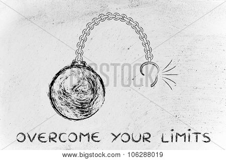 Broken Chain With Ball And Text Overcome Your Limits