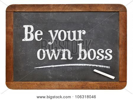 Be your own boss - self employment concept - white chalk text on a vintage slate blackboard