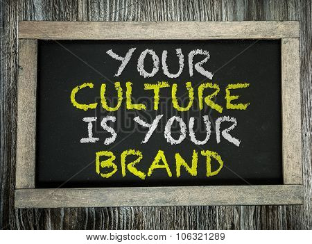 Your Culture is Your Brand written on chalkboard