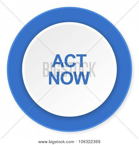 act now blue circle 3d modern design flat icon on white background