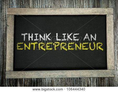 Think Like an Entrepreneur written on chalkboard