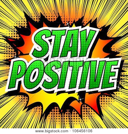Stay positive - Comic book style word