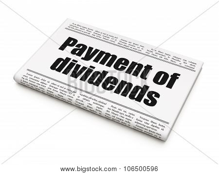 Money concept: newspaper headline Payment Of Dividends