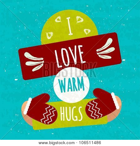 Juicy Colorful Typographic Poster With Shapes For Text And Decorative Handmade Items. I Love Warm Hu