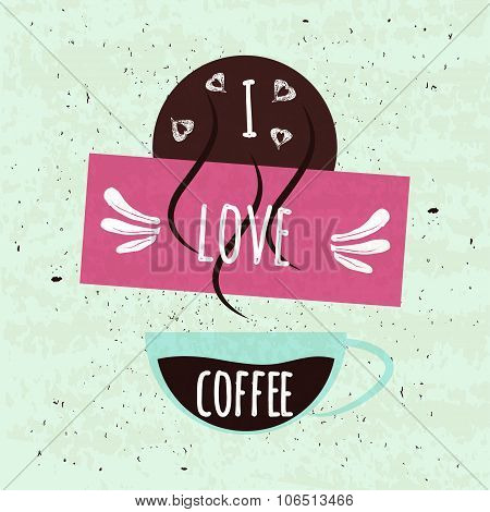 Juicy Colorful Typographical Poster With A Fragrant Hot Cup Of Refreshing Morning Coffee On Light Ba