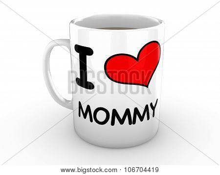 I Love Mommy - Red Heart On A White Mug