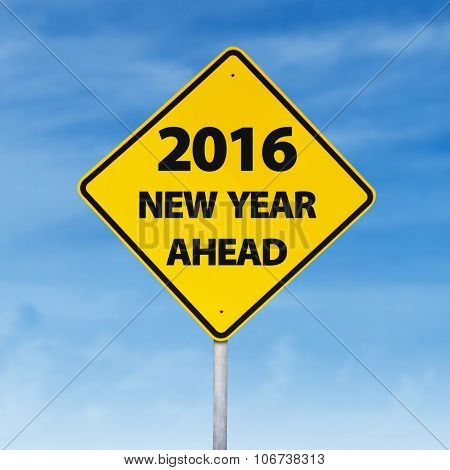 Road Sign With A Text Of 2016 New Year Ahead