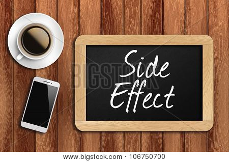 Coffee, Phone  And Chalkboard With  Word Side Effect