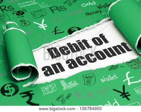 Money concept: black text Debit of An account under the piece of  torn paper