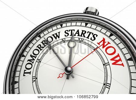 Tomorrow Starts Now Conceptual Message On Clock