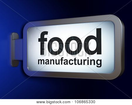Industry concept: Food Manufacturing on billboard background