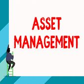 Writing Note Showing Asset Management. Business Photo Showcasing Systematic Process Of Operating And poster