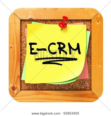 E-CRM. Yellow Sticker on Bulletin.