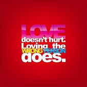 pic of love hurts  - Love doesn - JPG