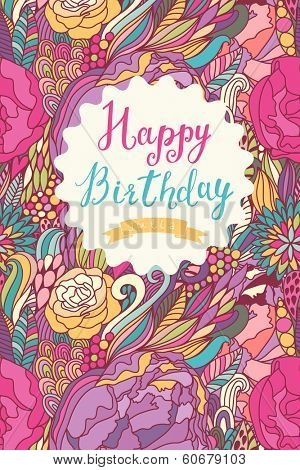 Happy birthday card in fantastic bright colors. Stylish holiday background made of bright flowers and floral bursts in vector