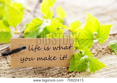 Label With Life is what you make it