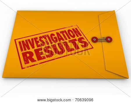 Investigation Results words stamped on a yellow envelope containing the report from research and findings of facts