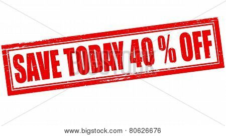 Save Today Forty Percent Off