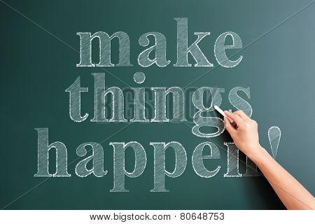 make things happen written on blackboard