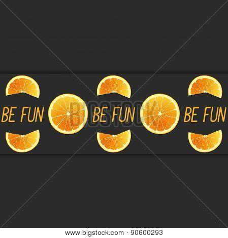 Be fun