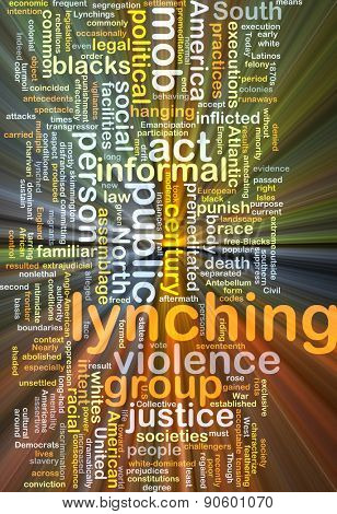 Background concept wordcloud illustration of lynching glowing light