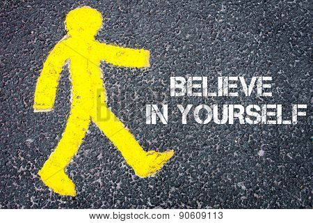 Pedestrian Figure Walking Towards Believe In Yourself