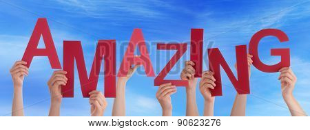 Many People Hands Hold Red Word Amazing Blue Sky