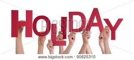 Many People Hands Holding Red Word Holiday