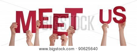Many People Hands Hold Red Straight Word Meet Us