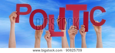 Many People Hands Hold Red Word Politic Blue Sky