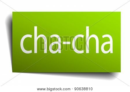 Cha-cha Green Paper Sign On White Background