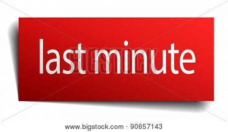 Last Minute Red Square Isolated Paper Sign On White