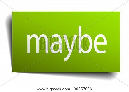 Maybe Green Paper Sign On White Background