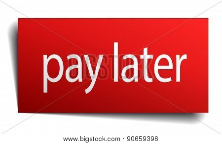 Pay Later Red Square Isolated Paper Sign On White