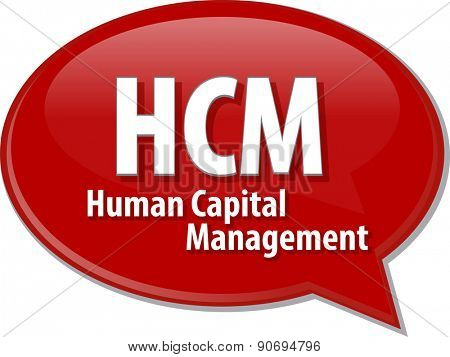 word speech bubble illustration of business acronym term HCM Human Capital Management