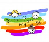 stock photo of i love you mom  - we love you mom illustration for  mothers day - JPG