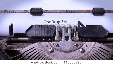Vintage Typewriter  - Don't Quit Determination Message