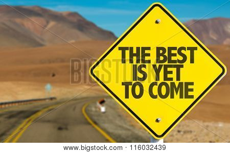 The Best Is Yet to Come sign on desert road