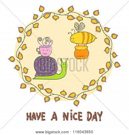 Have a nice day card, snail with a cup of tea and bee with honey.