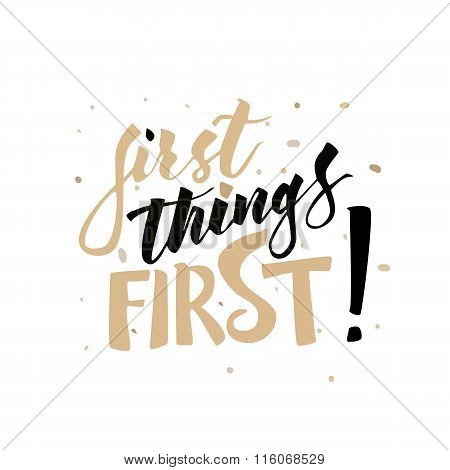 First things first hand drawn lettering.
