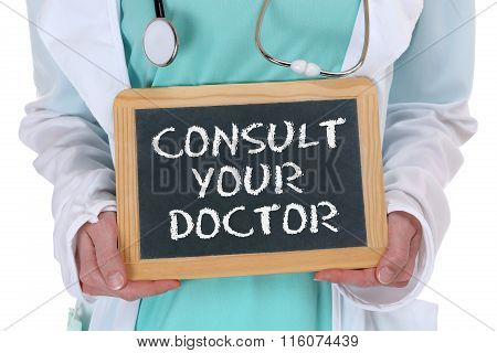 Ask Consult Your Doctor Ill Illness Healthy Health Check-up Screening