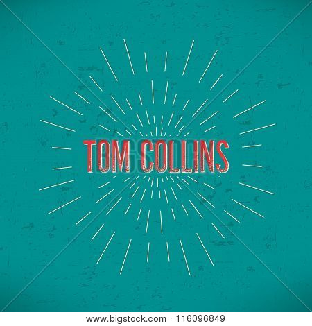 Abstract Creative concept vector design layout with text - tom collins. For web and mobile icon isol