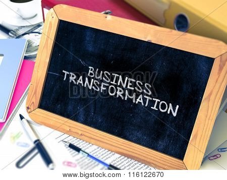 Business Transformation - Chalkboard with Hand Drawn Text.