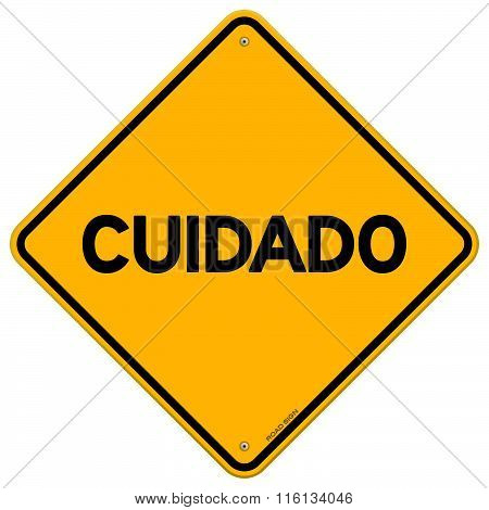 Yellow And Black Cuidado Sign