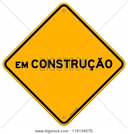 Yellow And Black Em Construcao Sign